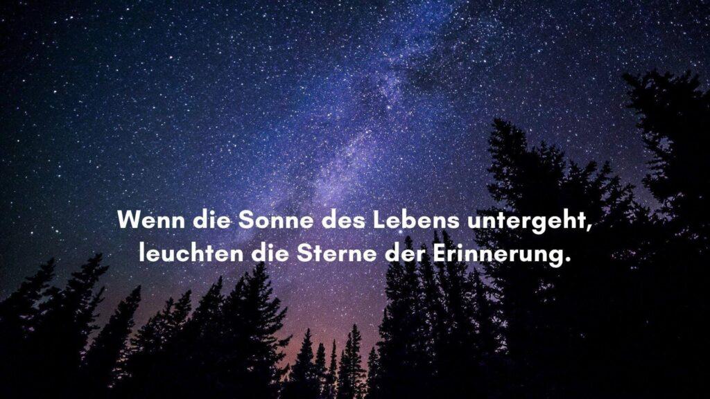 Trauersprüche: Wenn die Sonne des Lebens untergeht, dann leuchten die Sterne der Erinnerung.